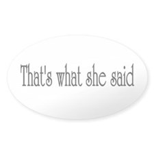 she said Oval Sticker (10 pk)