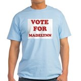 Vote for MADELYNN T-Shirt