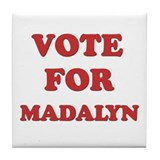 Vote for MADALYN Tile Coaster