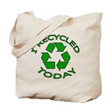 I Recycled Today Tote Bag