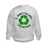 I Recycled Today Sweatshirt