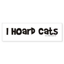 I Hoard Cats Bumper Bumper Sticker