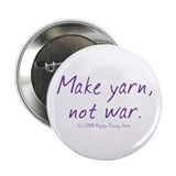 "Make yarn, not war buttons & 2.25"" Button (10 pack"