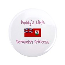 "Daddy's little Bermudan Princess 3.5"" Button"