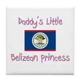 Daddy's little Belizean Princess Tile Coaster