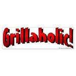 Grillaholic Bumper Sticker