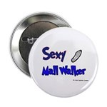 Sexy Mall Walker Button
