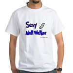 Sexy Mall Walker White T-Shirt