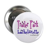 Trailer Park Bachelorette Button