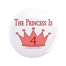 "The Princess Is 4 3.5"" Button"