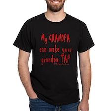 My GRANDPA can make your gran T-Shirt