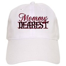 Mommy Dearest Baseball Cap