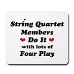 String Quartet Four Play Mousepad