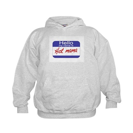 Hello my name is Hot Mama Kids Hoodie