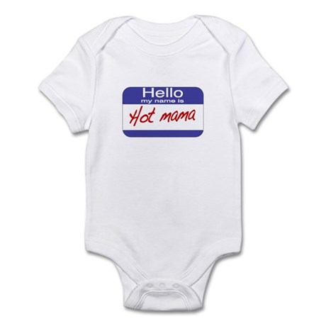 Hello my name is Hot Mama Infant Bodysuit