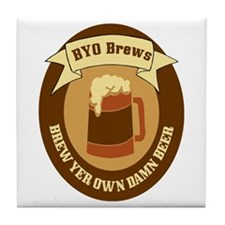 Brew Yer Own Damn Beer! Tile Coaster