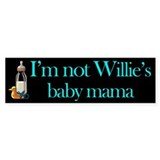 Not Mayor Willie's Baby Mama Bumper Bumper Sticker