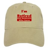 I'm Retired Baseball Cap