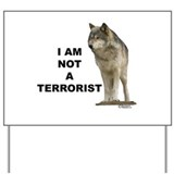 """NOT A TERRORIST"" Wolf Appare Yard Sign"
