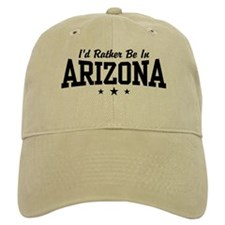 I'd Rather Be In Arizona Baseball Cap