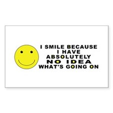 I Smile Because ... Rectangle Decal