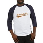 Birdaholic Baseball Jersey