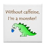 CAFFEINE MONSTER Tile Coaster
