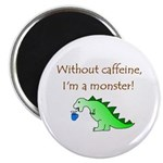 CAFFEINE MONSTER Magnet