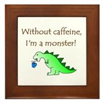 CAFFEINE MONSTER Framed Tile