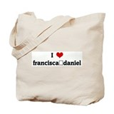 I Love francisca+daniel Tote Bag