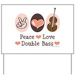 Peace Love Double Bass Yard Sign
