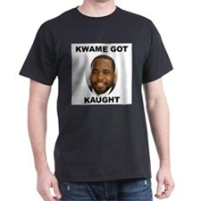 Kwame Kilpatrick Got Caught T-Shirt