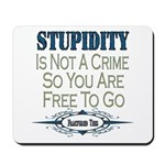 Stupid Criminals Mousepad
