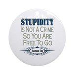 Stupid Criminals Ornament (Round)