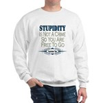 Stupid Criminals Sweatshirt