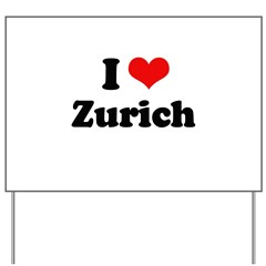 I love Zurich Yard Sign