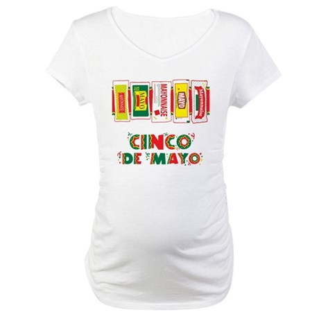 Cinco De Mayo Maternity T-Shirt