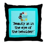 Beauty...eye...beholder Throw Pillow