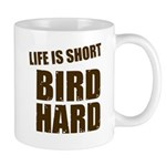 Life is Short Bird Hard Mug