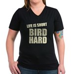 Life is Short Bird Hard Women's V-Neck Dark T-Shir