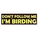 Don't Follow Me I'm Birding Sticker (Bumper)