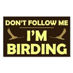 Don't Follow Me I'm Birding Sticker (Rectangle)