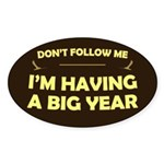 Don't Follow Having Big Year Oval Sticker