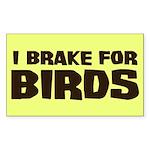 I Brake For Birds Rectangle Sticker