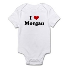 I Love Morgan Infant Bodysuit