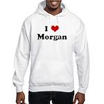 I Love Morgan Hooded Sweatshirt