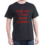 Friends Don't Let Friends Black T-Shirt