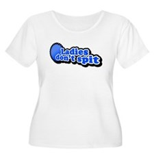Ladies don't spit T-Shirt