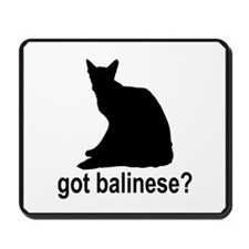 Got Balinese? Mousepad