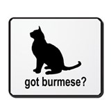 Got Burmese? Mousepad